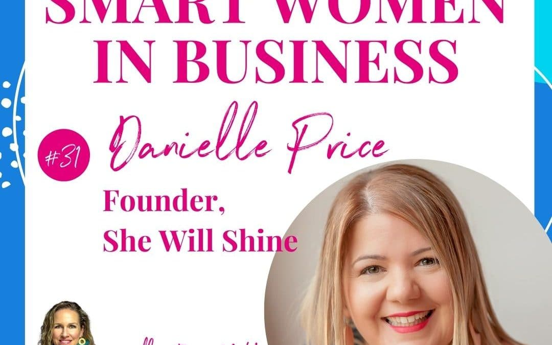 A Conversation with Danielle Price, Founder of She Will Shine